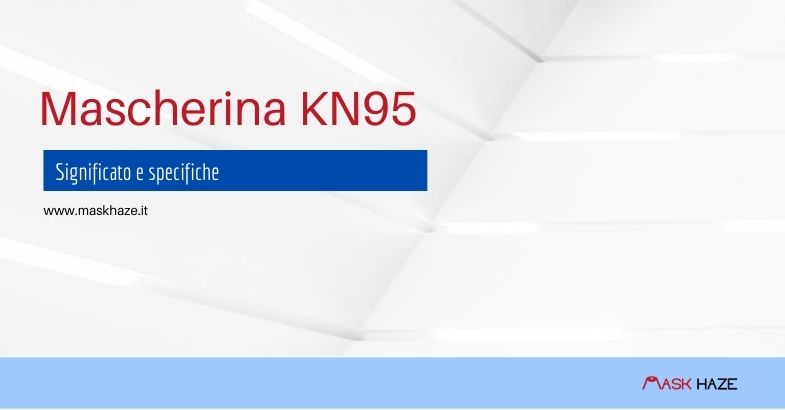 Mascherina KN95 caratteristiche tecniche