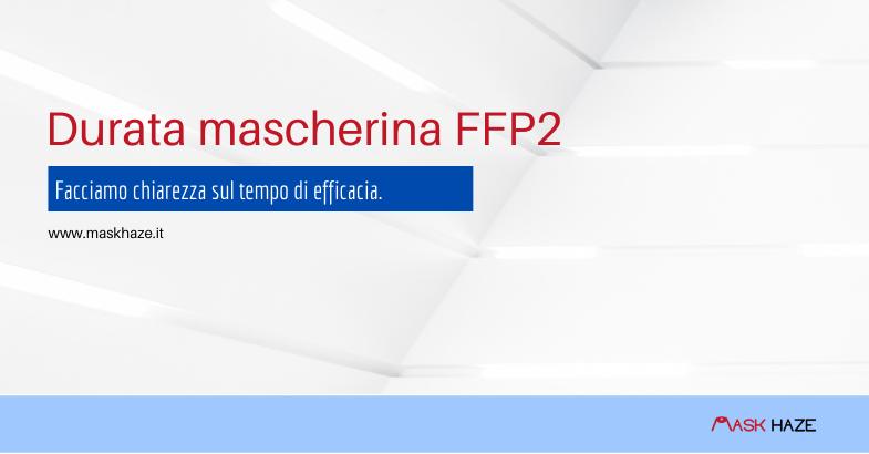 Durata mascherina FFP2