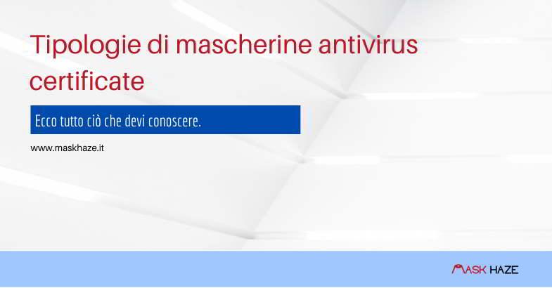 Analisi tipologia mascherine antivirus.
