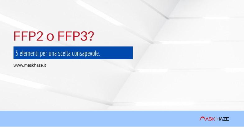 FFP2 o FFP3 scelta consapevole