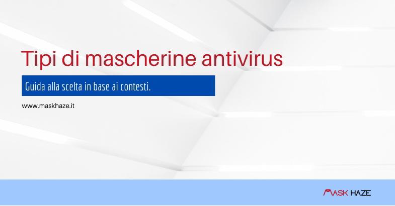 Tipi di mascherine antivirus e scelta