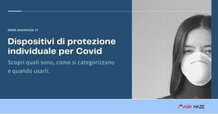 Dispositivi di protezione individuale per Covid.