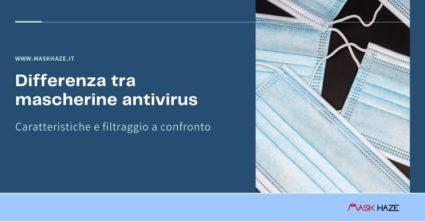 Differenza tra mascherine antivirus