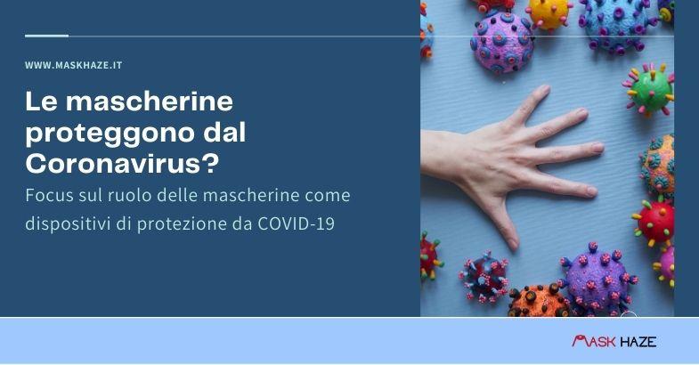Le mascherine proteggono dal Coronavirus