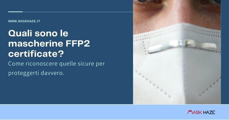 scopri quali sono le mascherine ffp2 certificate