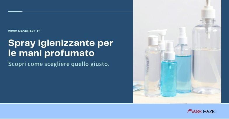 come scegliere lo spray igienizzante per le mani
